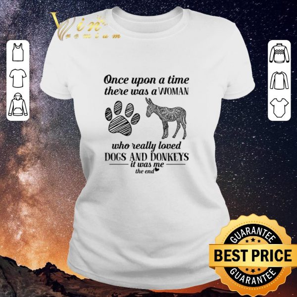 Top Once upon a time there was a woman who really dogs and donkeys shirt sweater