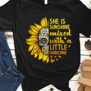 Top She Is Sunshine Mixed With A Little Hurricane Sugar Skull shirt