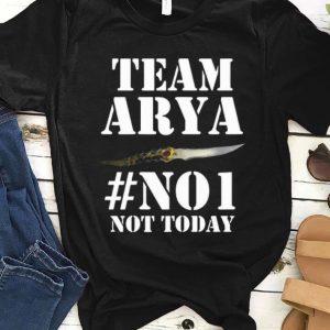 Top Team Arya Stark #No1 Not Today shirt