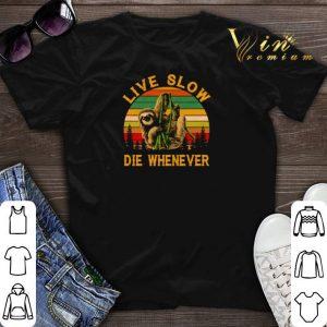 Vintage Sloth live slow die whenever shirt