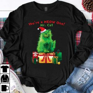 Awesome You're A MEOW One Mr. Cat Christmas Holiday Funny shirt