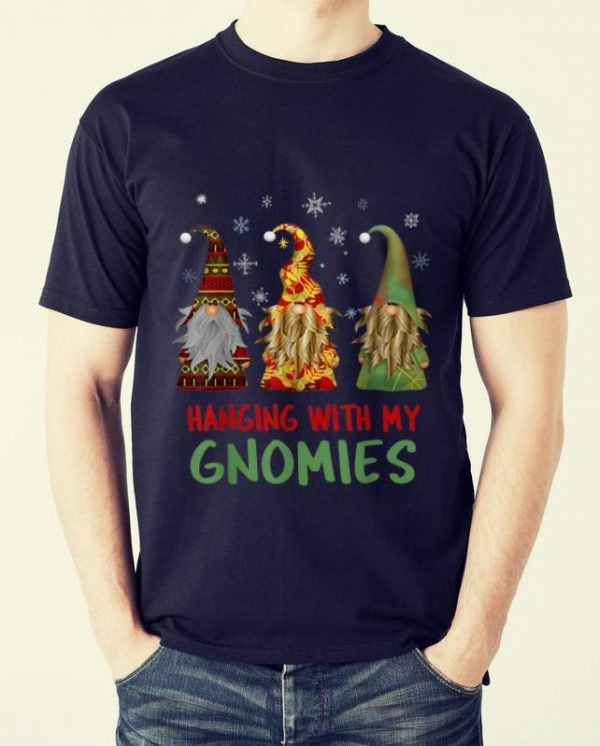 Hot Christmas - Hanging With My Gnomies shirt