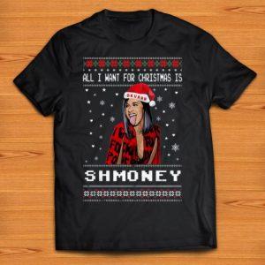Nice All I Want For Christmas Is Shmoney Ugly Christmas shirt