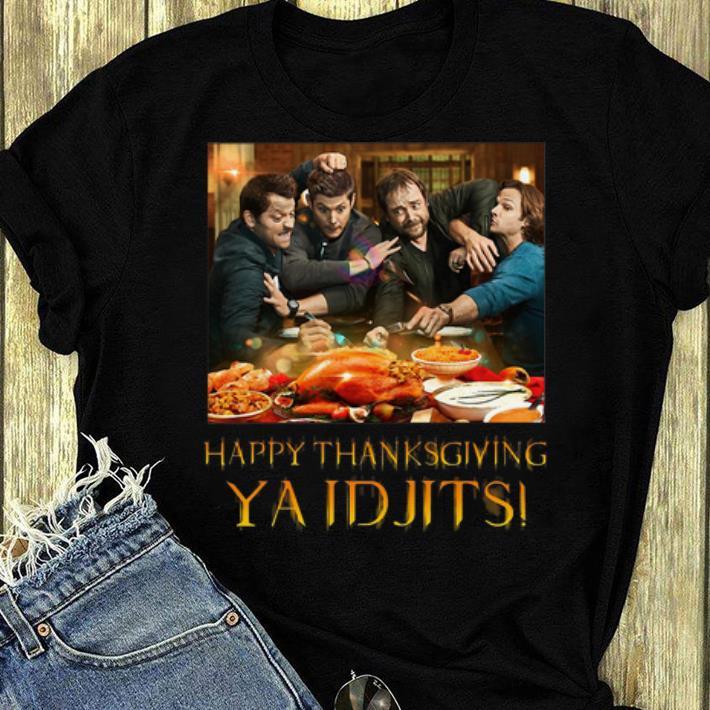 Nice Supernatural Happy Thanksgiving YA IDJITS shirt 4 - Nice Supernatural Happy Thanksgiving YA IDJITS shirt