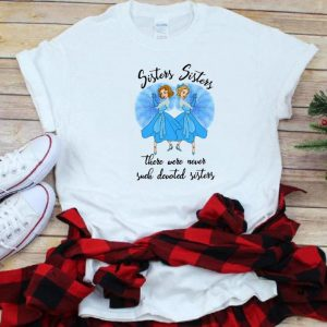 Official Sisters Sisters there were never such devoted Sister shirt