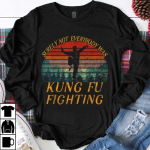 Official Surely Not Everyone Was Kung Fu Fighting Vintage shirt