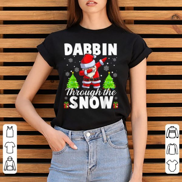 Original Dabbin Through The Snow Funny Santa Claus Christmas Gifts shirt