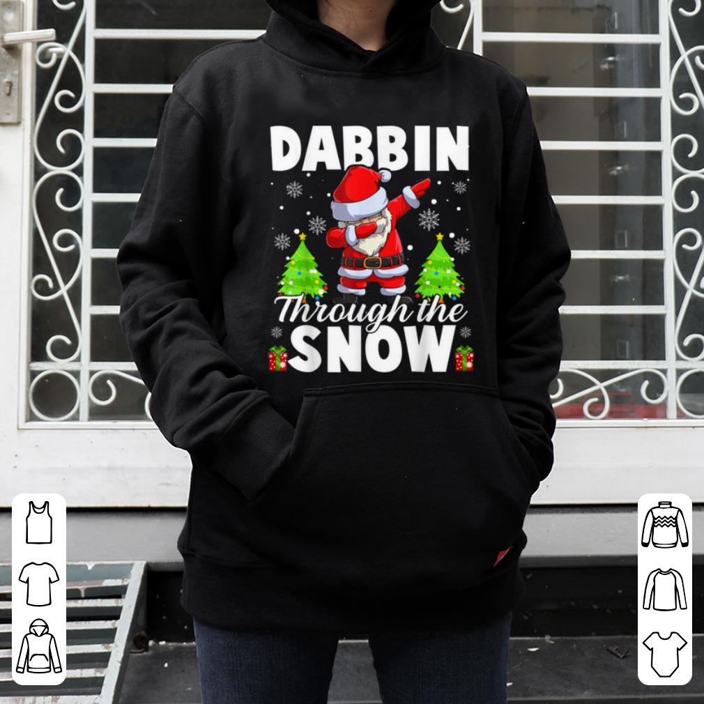 Original Dabbin Through The Snow Funny Santa Claus Christmas Gifts shirt 4 - Original Dabbin Through The Snow Funny Santa Claus Christmas Gifts shirt