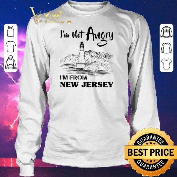 Original I'm not angry i'm from New Jersey shirt sweater