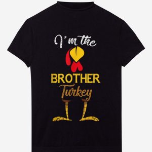 Original Mens I'm The Brother Turkey Costume Family Dad Gifts Thanksgiving shirt