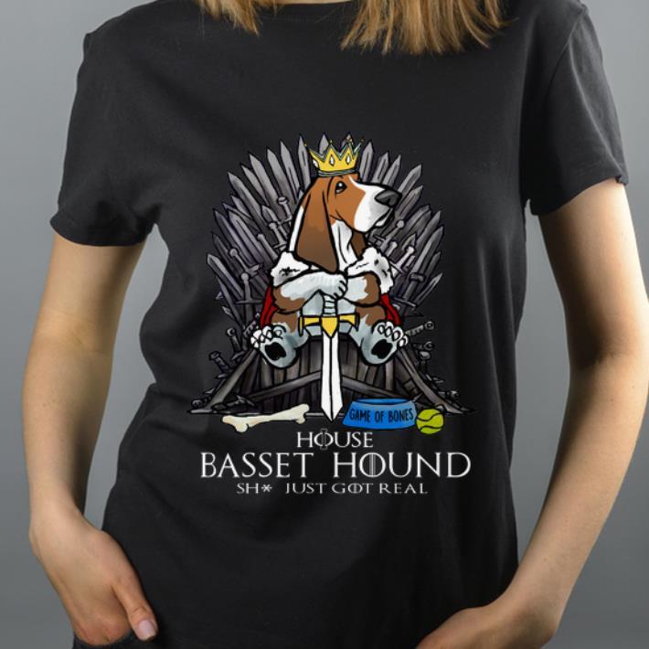 Premium House Basset Hound Shit Just GOT Real Game Of Thrones shirt 4 - Premium House Basset Hound Shit Just GOT Real Game Of Thrones shirt