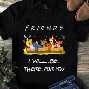 Pretty Friends I Will Be There For You Winniepedia shirt
