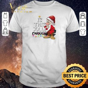 Pretty Grumpy Santa Is This Jolly Enough Ugly Christmas shirt sweater