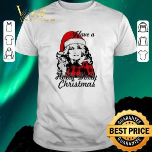Awesome Christmas Dolly Parton Have a Holly Dolly shirt