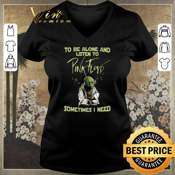 Awesome Master Yoda To be alone listen to Pink Floyd sometimes i need shirt sweater