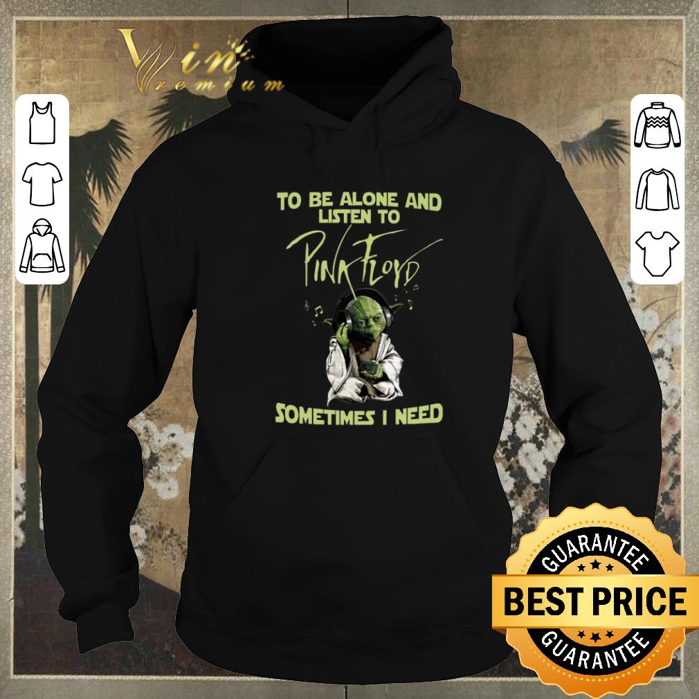 Awesome Master Yoda To be alone listen to Pink Floyd sometimes i need shirt sweater 4 - Awesome Master Yoda To be alone listen to Pink Floyd sometimes i need shirt sweater