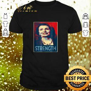 Best Nancy Pelosi Strength Art shirt