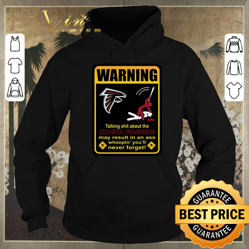 Funny talking shit about the atlanta falcons may result in ass whoopin shirt sweater 4 - Funny talking shit about the atlanta falcons may result in ass whoopin shirt sweater