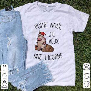 Great Pour Noël Je Veux Une Licorne shirt