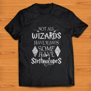 Hot Harry Potter Not All Wizards Have Wands Some Have Stethoscopes shirt
