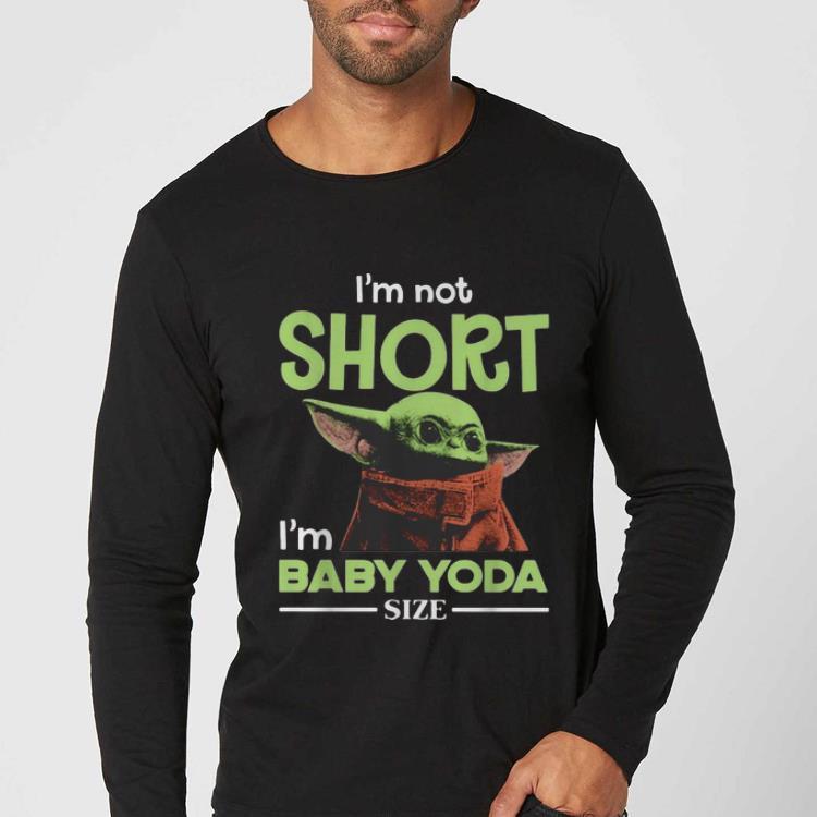 Nice I m Not Short I m Baby Yoda Size shirt 4 - Nice I'm Not Short I'm Baby Yoda Size shirt