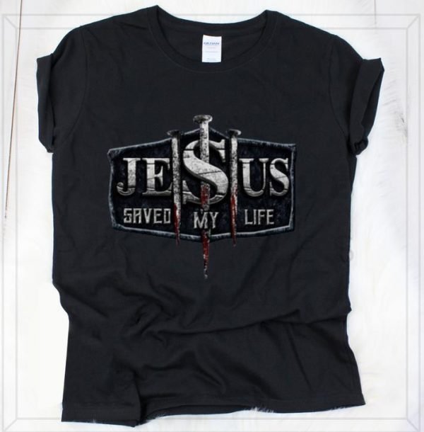 Official Jesus Save My Life shirt