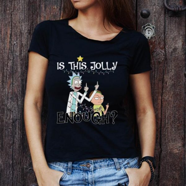 Official Rick And Morty Is This Jolly Enough Christmas shirt
