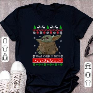 Original Baby Yoda What Child Is This Ugly Christmas shirt