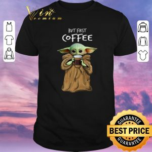 Original Baby Yoda but first coffee The Mandalorian shirt sweater