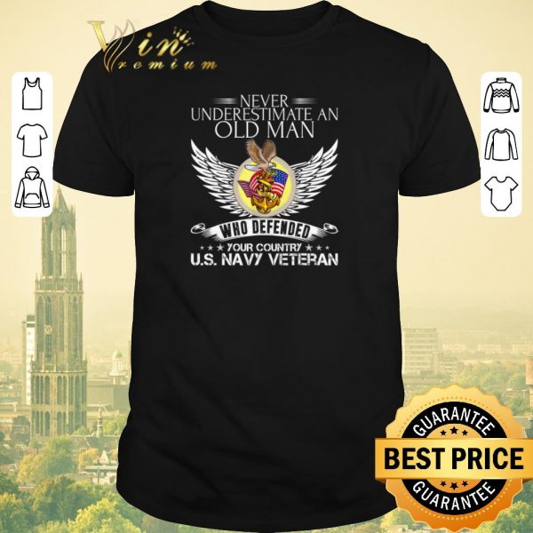 Premium Never underestimate an old man who defended your country US Navy veteran shirt sweater