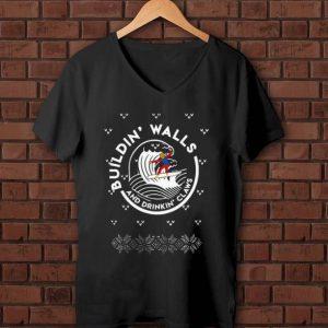 Premium Trump Buildin' walls and drinkin' Claws ugly Christmas shirt