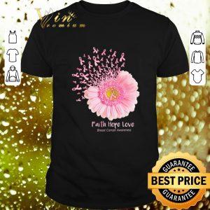 Pretty Flower Faith Hope Love Breast Cancer Awareness shirt
