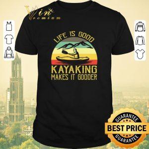 Pretty Kayak life is good kayaking makes it gooder vintage shirt sweater