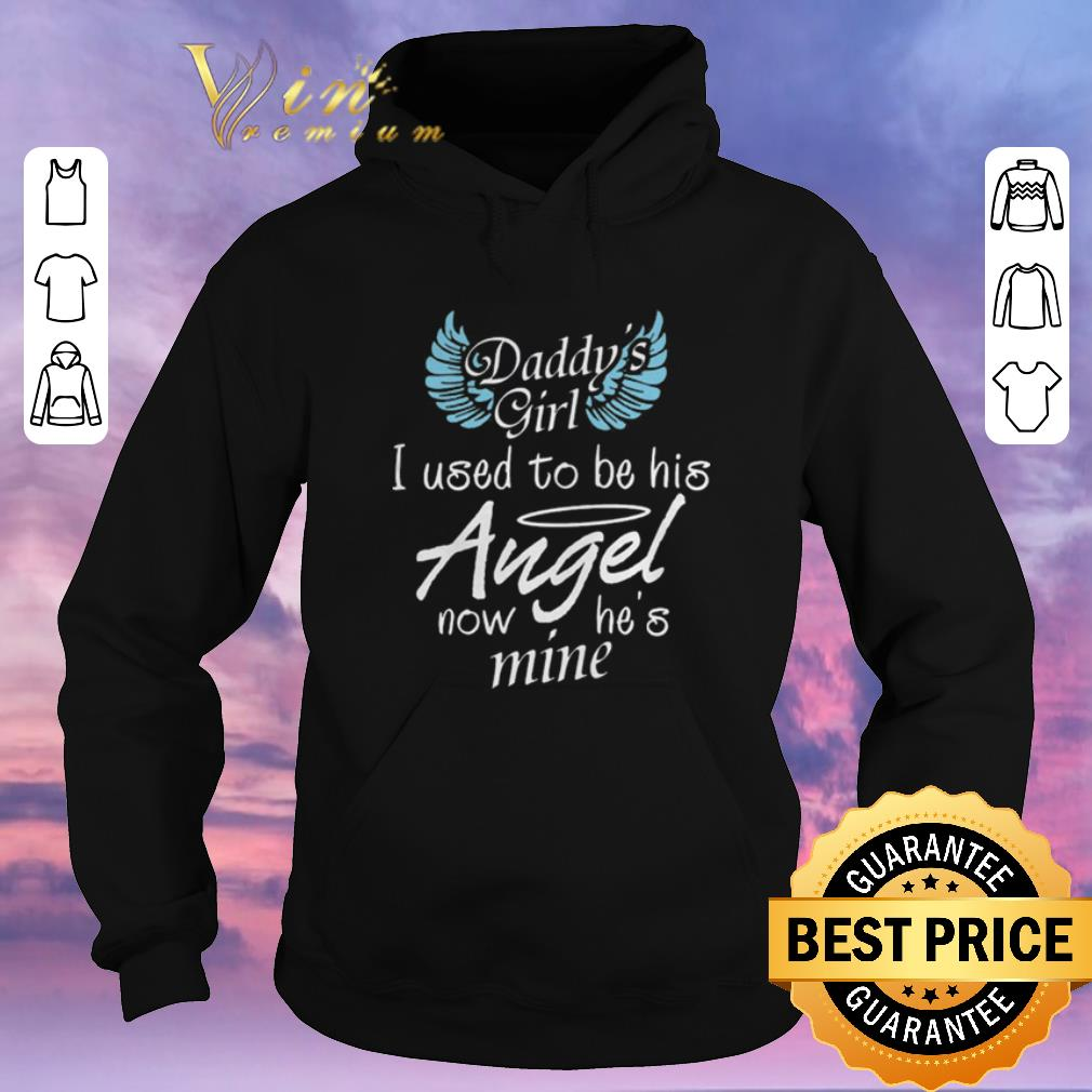 Top Daddy s girl i used to be his Angel now he s mine shirt sweater 4 - Top Daddy's girl i used to be his Angel now he's mine shirt sweater