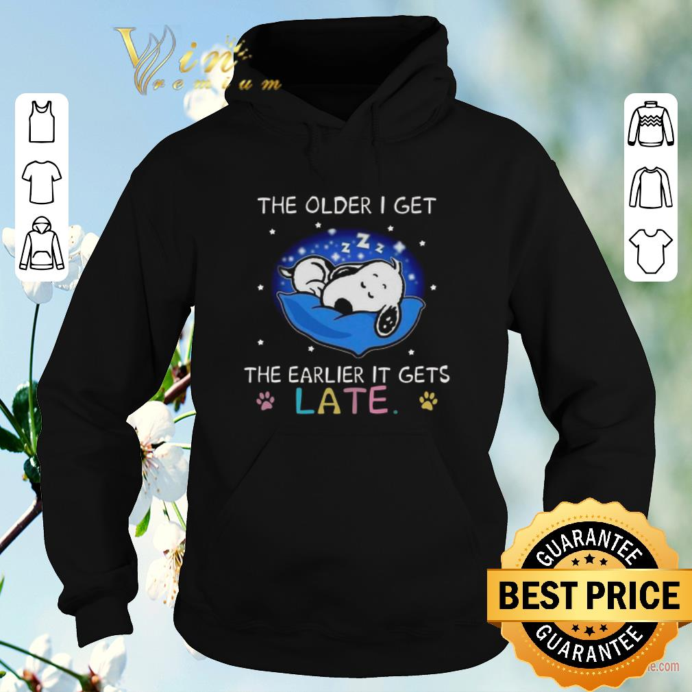 Top Snoopy the older i get the earlier it gets late shirt sweater 4 - Top Snoopy the older i get the earlier it gets late shirt sweater