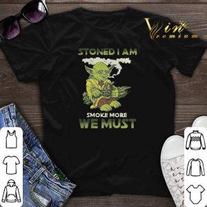 Yoda stoned i am smoke more we must shirt sweater