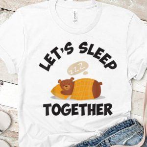 Awesome Bear Let's Sleep Together shirt