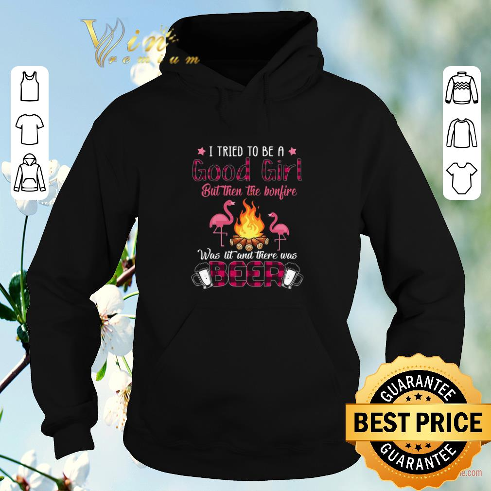 Hot Flamingos i tried to be a good girl but then the bonfire beer shirt sweater 4 - Hot Flamingos i tried to be a good girl but then the bonfire beer shirt sweater