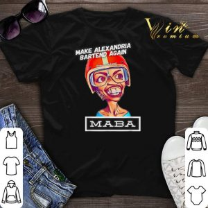 Make Alexandria Bartend again theunitedspot Maba shirt sweater