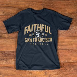 Premium Faithful San Francisco 49ers Football 2019 NFL shirt
