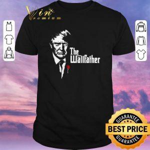 Top Donald Trump The Wallfather shirt sweater