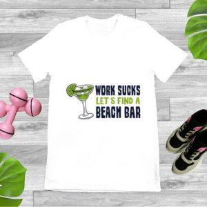 Awesome Island Jay Work Sucks Let's Find A Beach Bar shirt