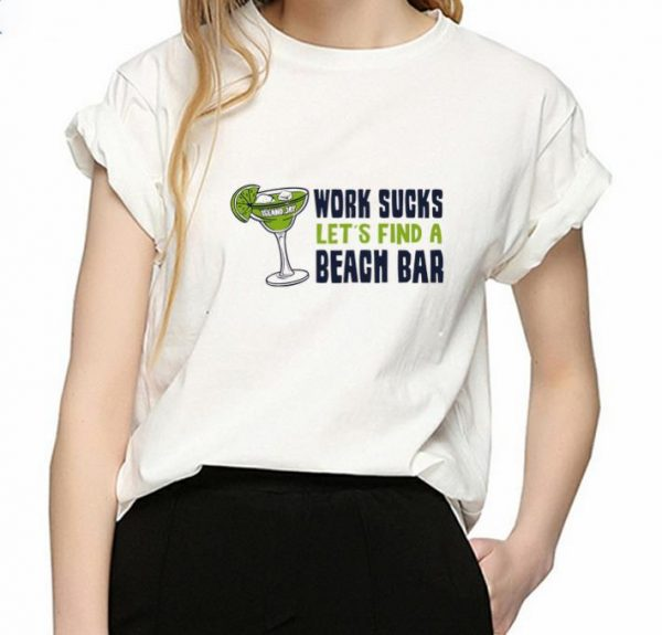 Awesome Island Jay Work Sucks Let's Find A Beach Bar shirt