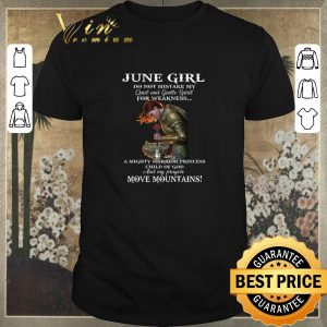 Awesome June girl do not mistake my quiet and gentle spirit for weakness shirt sweater