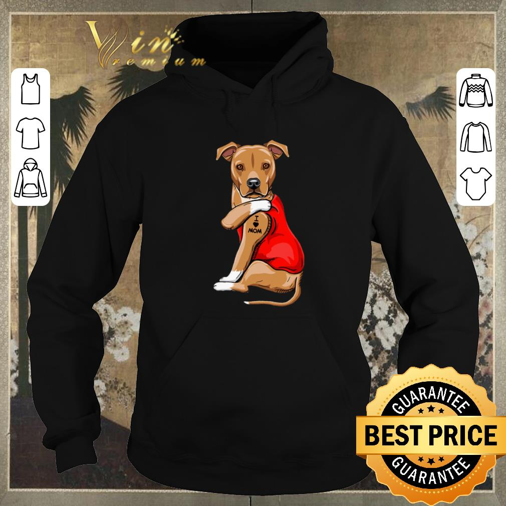 Funny American Pit Bull Terrier Tattoos I Love Mom shirt sweater 4 - Funny American Pit Bull Terrier Tattoos I Love Mom shirt sweater