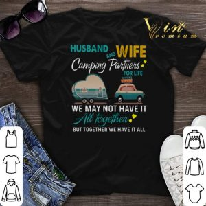 Husband and wife camping partners for life we may not have it all together shirt sweater