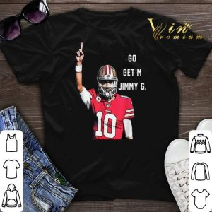 Jimmy Garoppolo Go Get'm Jimmy G San Francisco 49ers shirt sweater