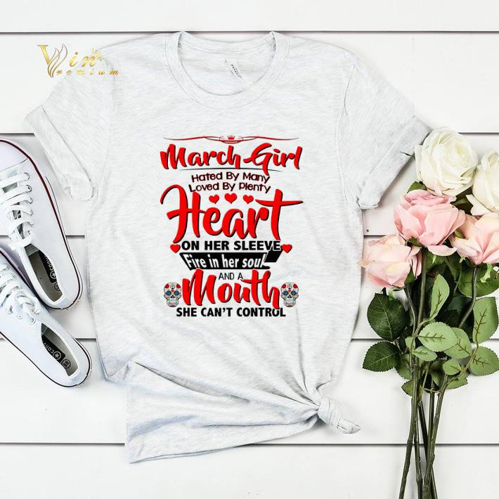 March girl hated by many loved by plenty heart sugar skull shirt sweater 4 - March girl hated by many loved by plenty heart sugar skull shirt sweater