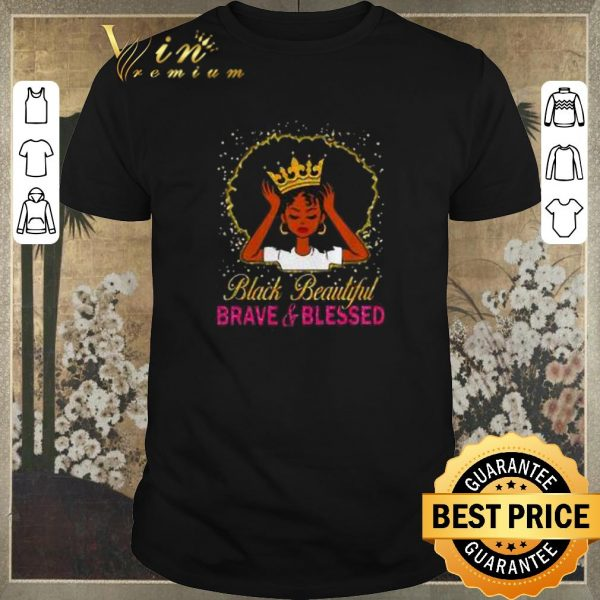 Nice Black woman black beautiful brave and blessed shirt sweater