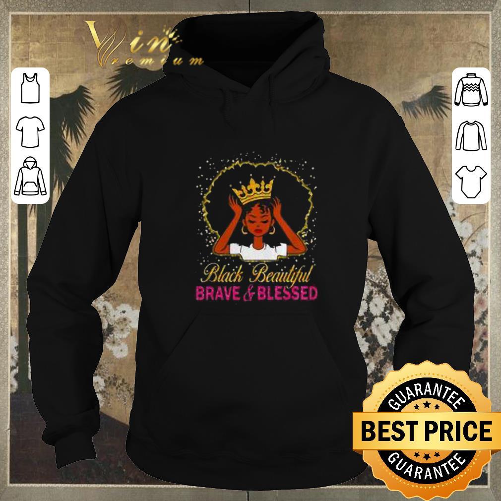 Nice Black woman black beautiful brave and blessed shirt sweater 4 - Nice Black woman black beautiful brave and blessed shirt sweater